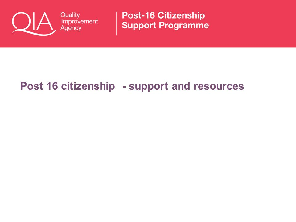 Post 16 citizenship - support and resources