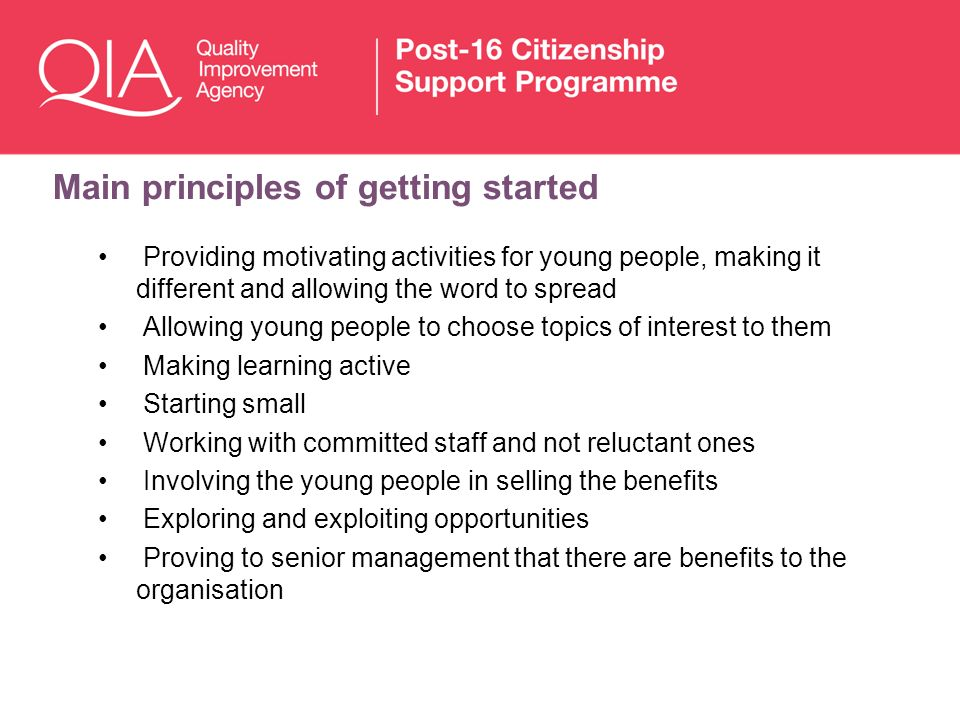 Main principles of getting started Providing motivating activities for young people, making it different and allowing the word to spread Allowing youn