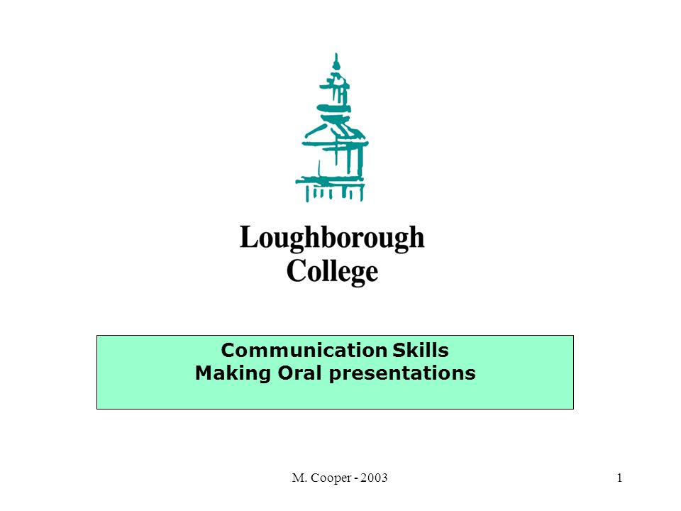 M. Cooper - 20031 Communication Skills Making Oral presentations