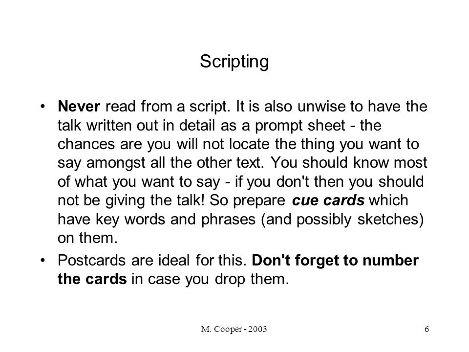 M. Cooper - 20036 Scripting Never read from a script.