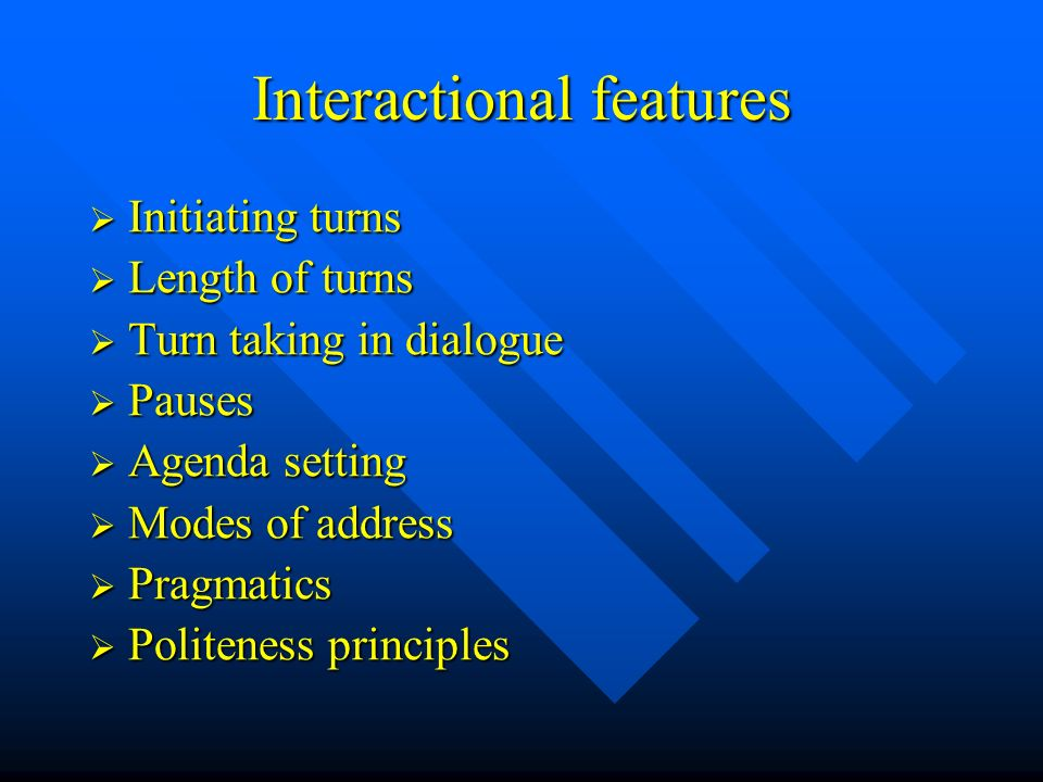 Contextual features Status and relationships Who is speaking.