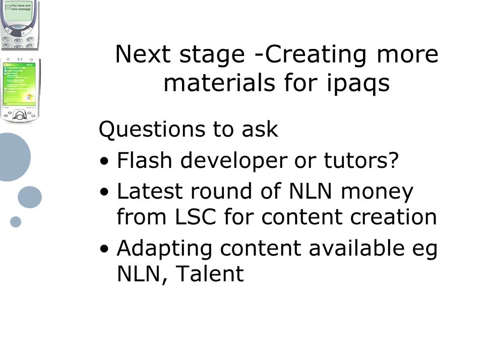Next stage -Creating more materials for ipaqs Questions to ask Flash developer or tutors.