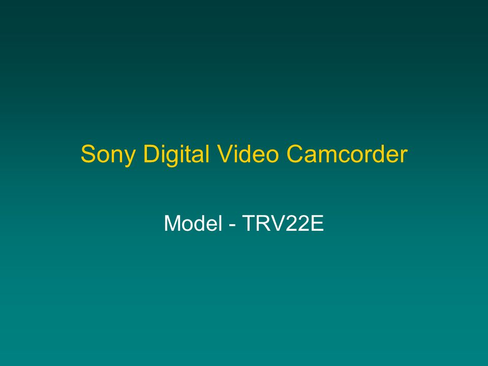 Sony Digital Video Camcorder Model - TRV22E