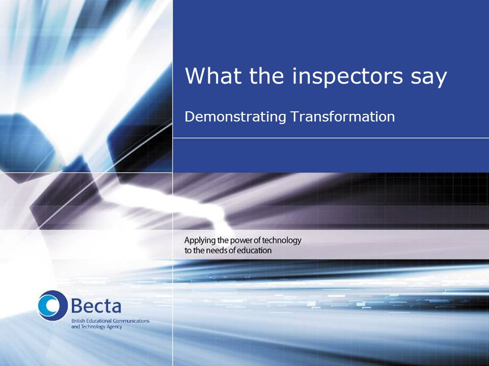 What the inspectors say Demonstrating Transformation