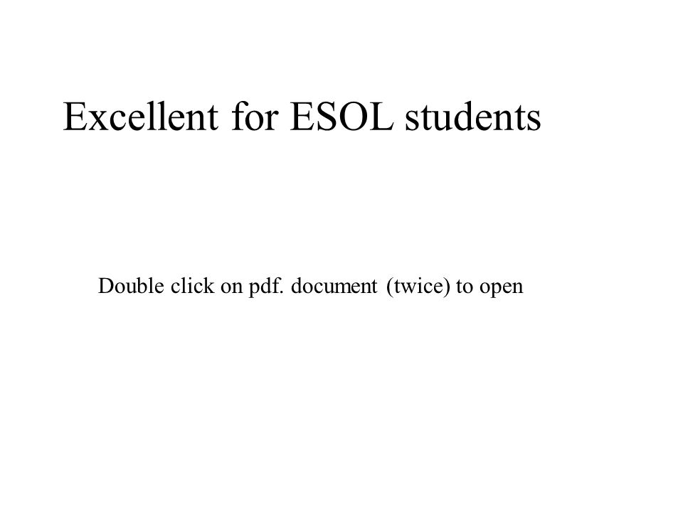 Excellent for ESOL students Double click on pdf. document (twice) to open