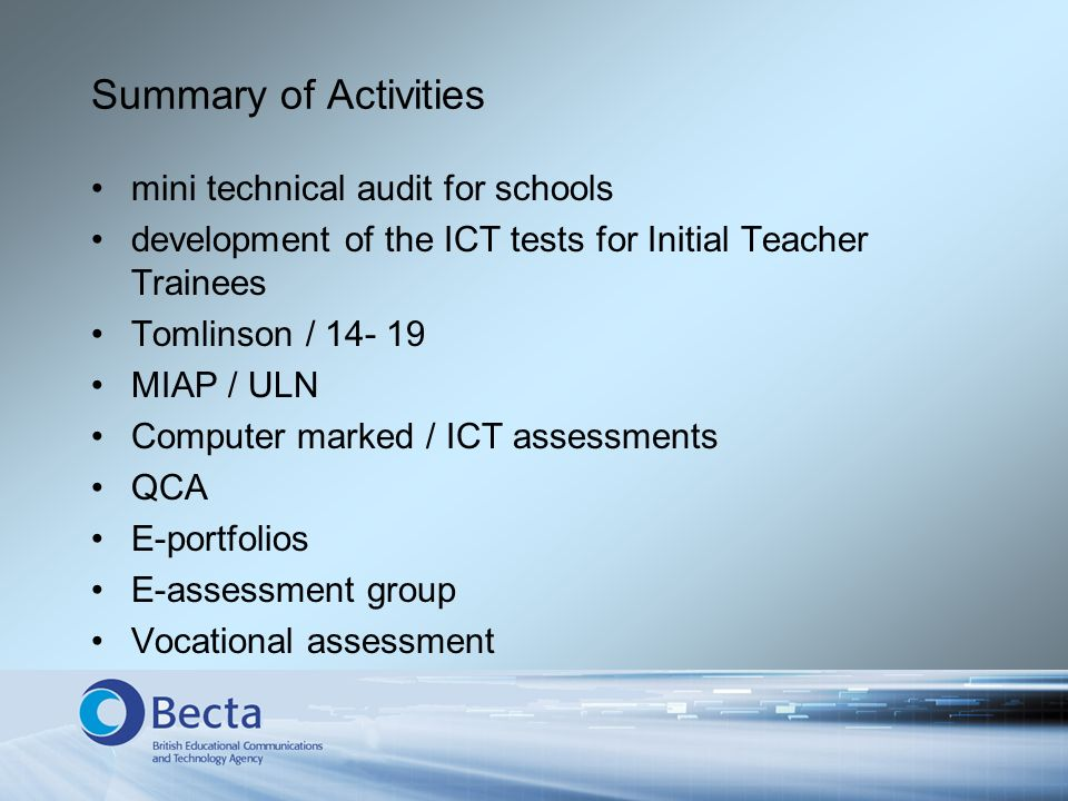 Summary of Activities mini technical audit for schools development of the ICT tests for Initial Teacher Trainees Tomlinson / 14- 19 MIAP / ULN Compute