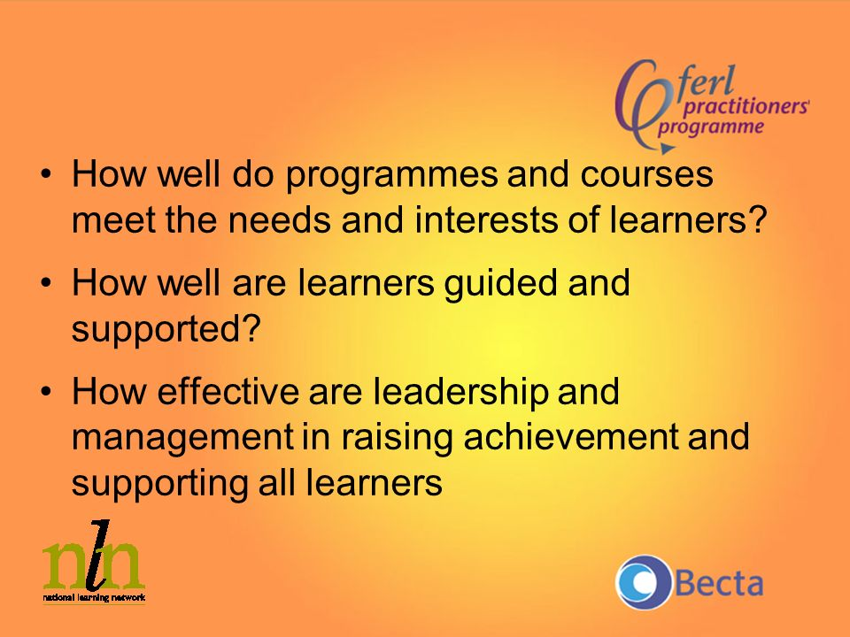 How well do programmes and courses meet the needs and interests of learners.