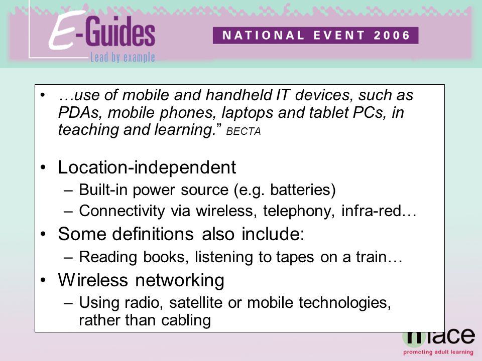 …use of mobile and handheld IT devices, such as PDAs, mobile phones, laptops and tablet PCs, in teaching and learning.