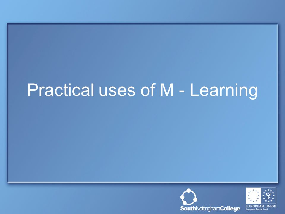 Practical uses of M - Learning