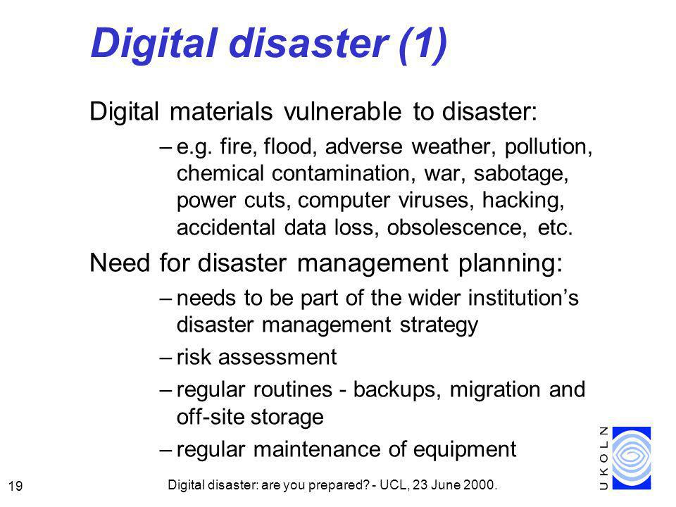 Digital disaster: are you prepared. - UCL, 23 June 2000.