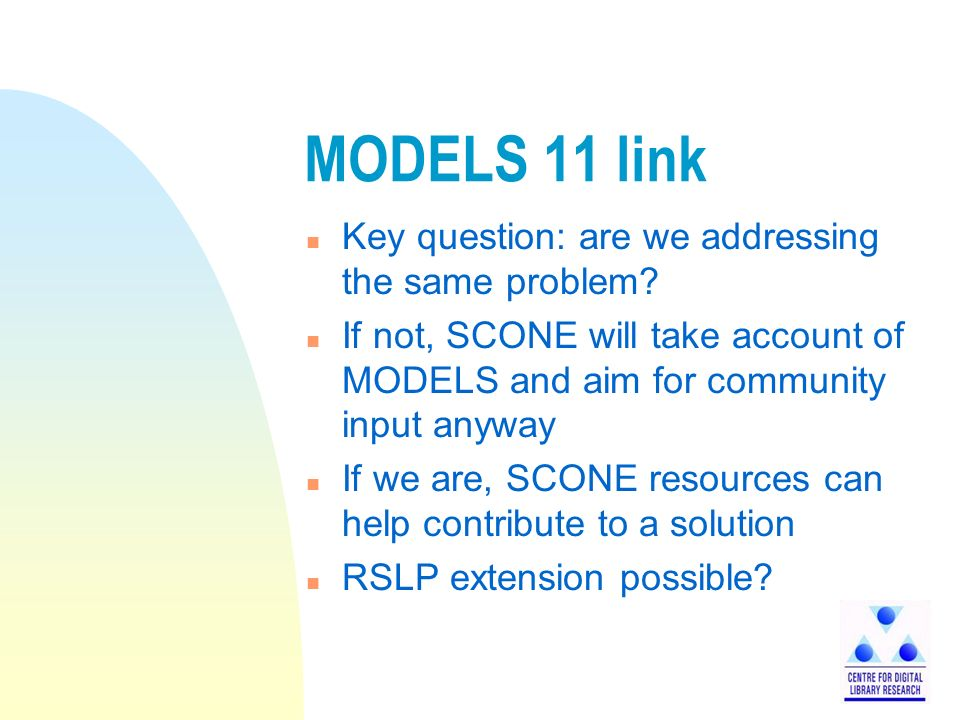 MODELS 11 link n Key question: are we addressing the same problem.