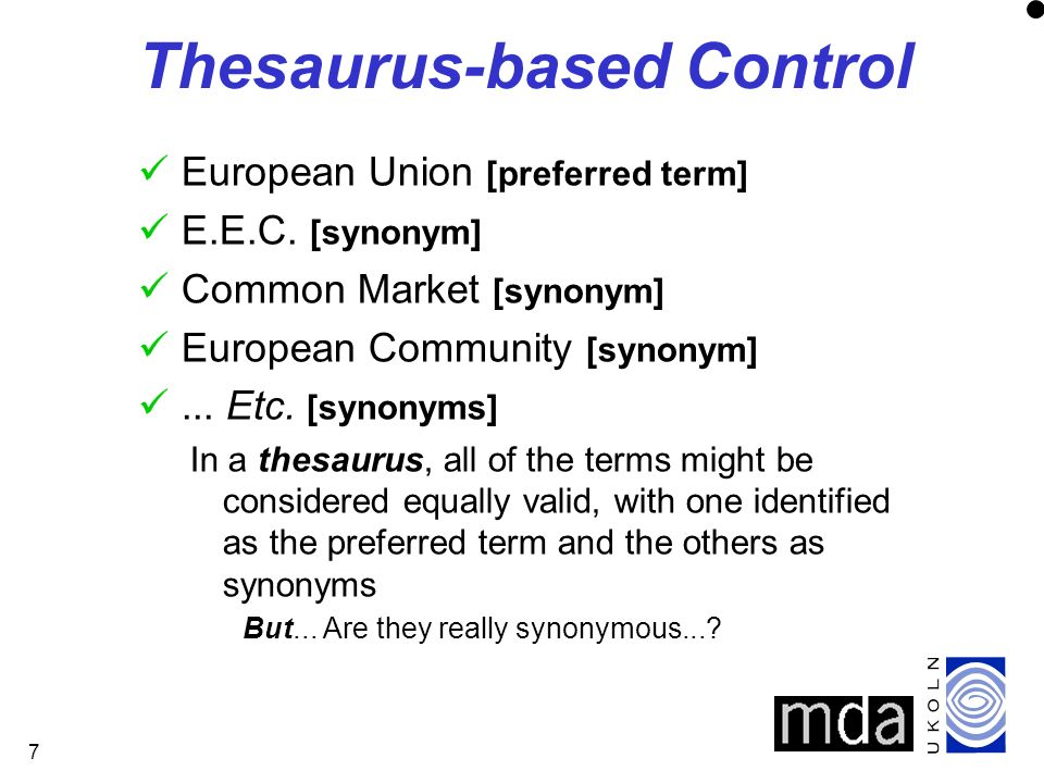 7 Thesaurus-based Control European Union [preferred term] E.E.C.
