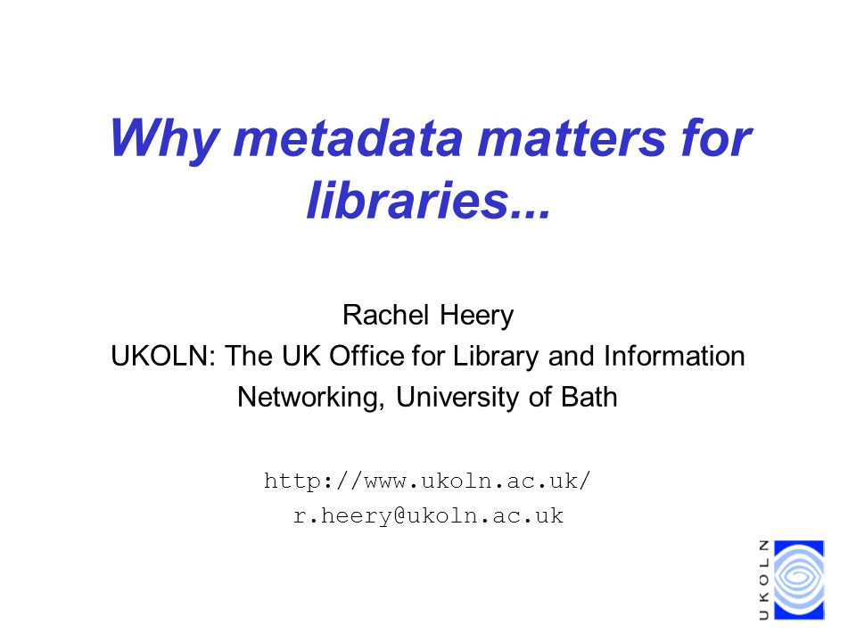 Why metadata matters for libraries...