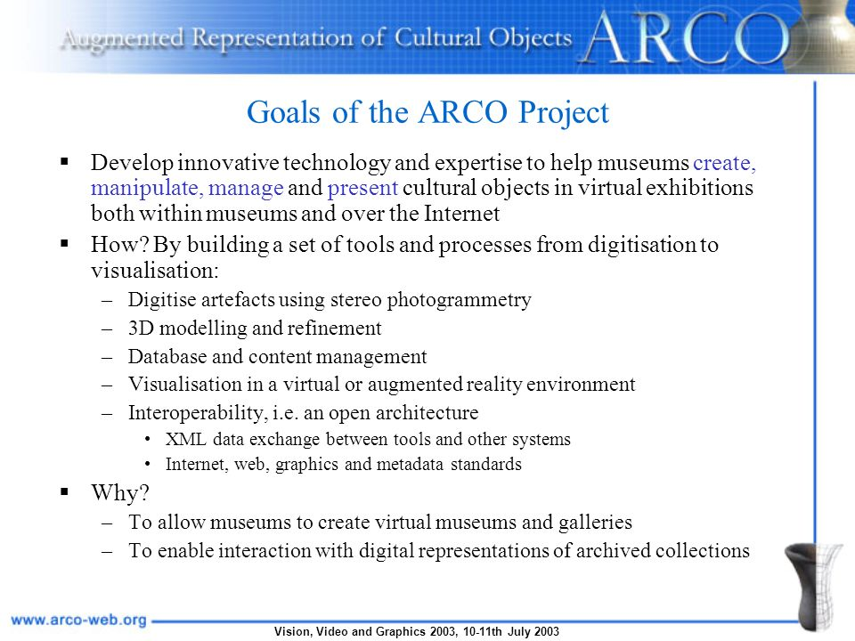 Vision, Video and Graphics 2003, 10-11th July 2003 ARCO Prototype Systems and Components