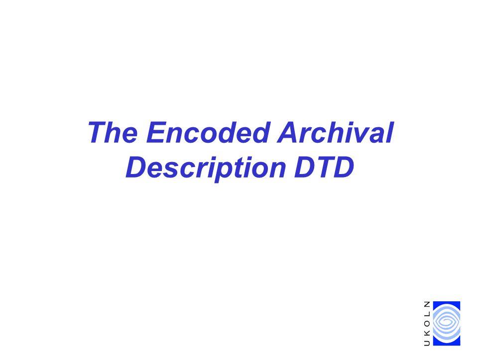 The Encoded Archival Description DTD