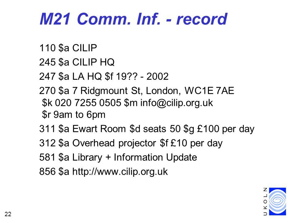 22 M21 Comm. Inf. - record 110 $a CILIP 245 $a CILIP HQ 247 $a LA HQ $f 19 .