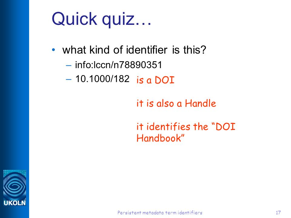 Persistent metadata term identifiers17 Quick quiz… what kind of identifier is this.