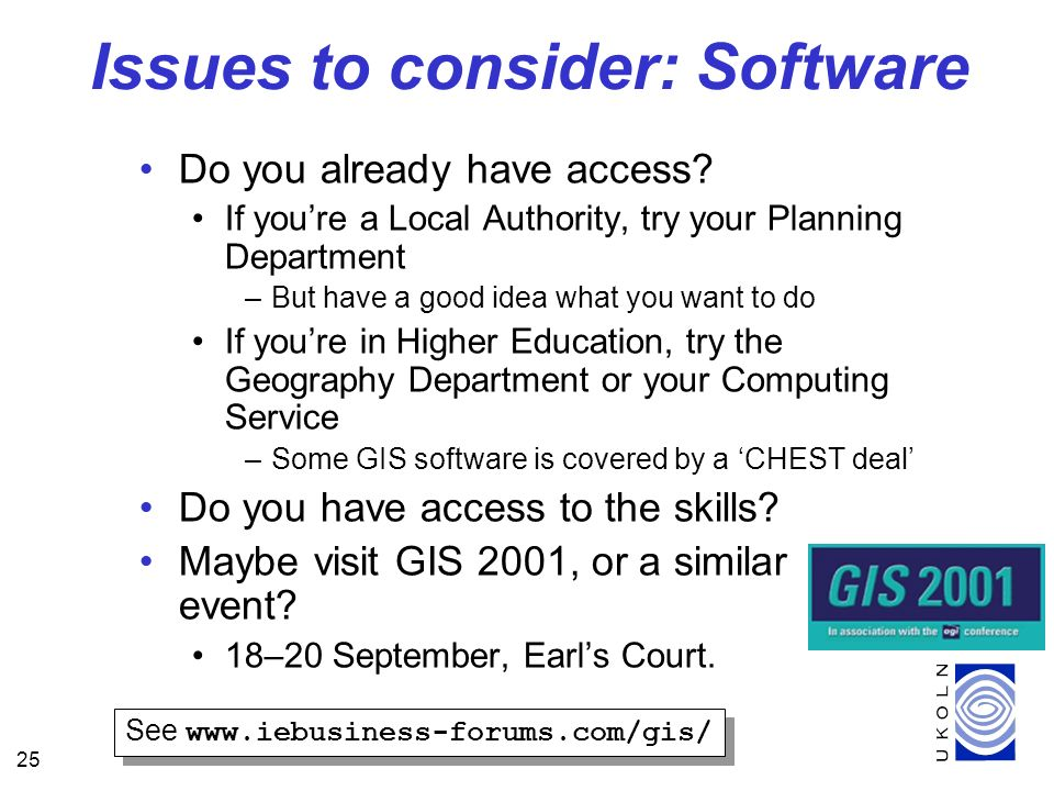 25 Issues to consider: Software Do you already have access.