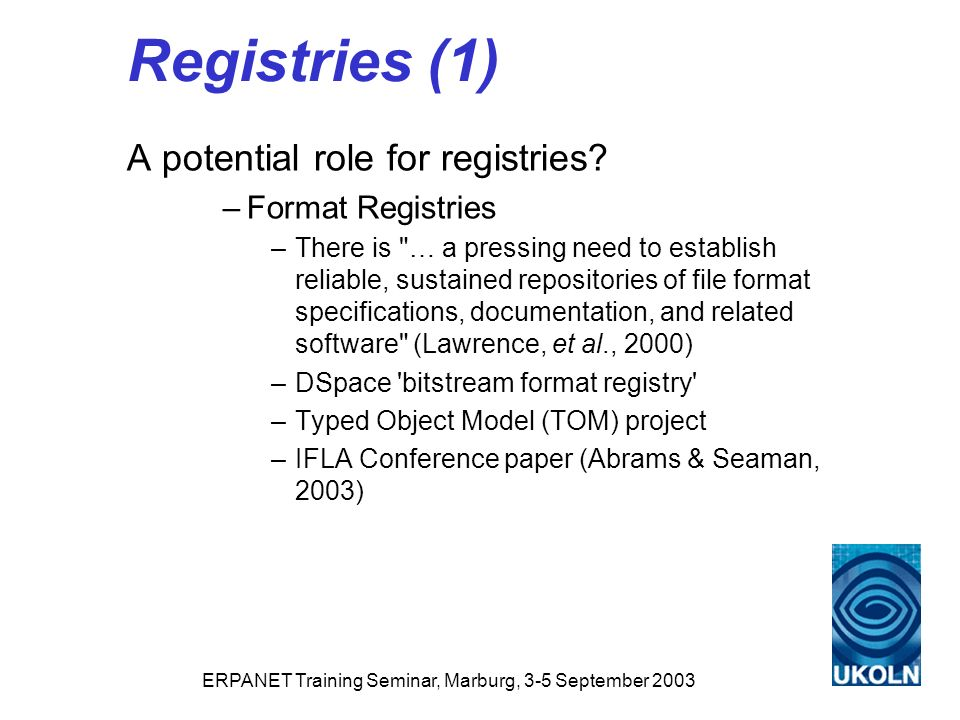 ERPANET Training Seminar, Marburg, 3-5 September 2003 Registries (1) A potential role for registries.
