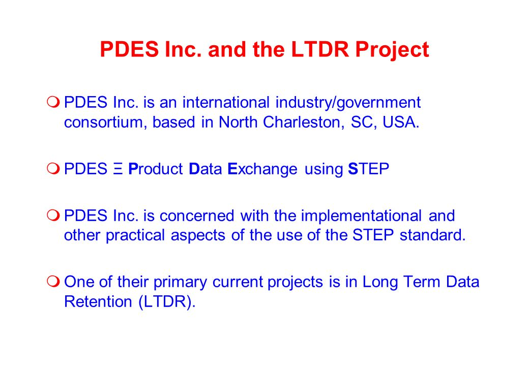 PDES Inc. and the LTDR Project PDES Inc.