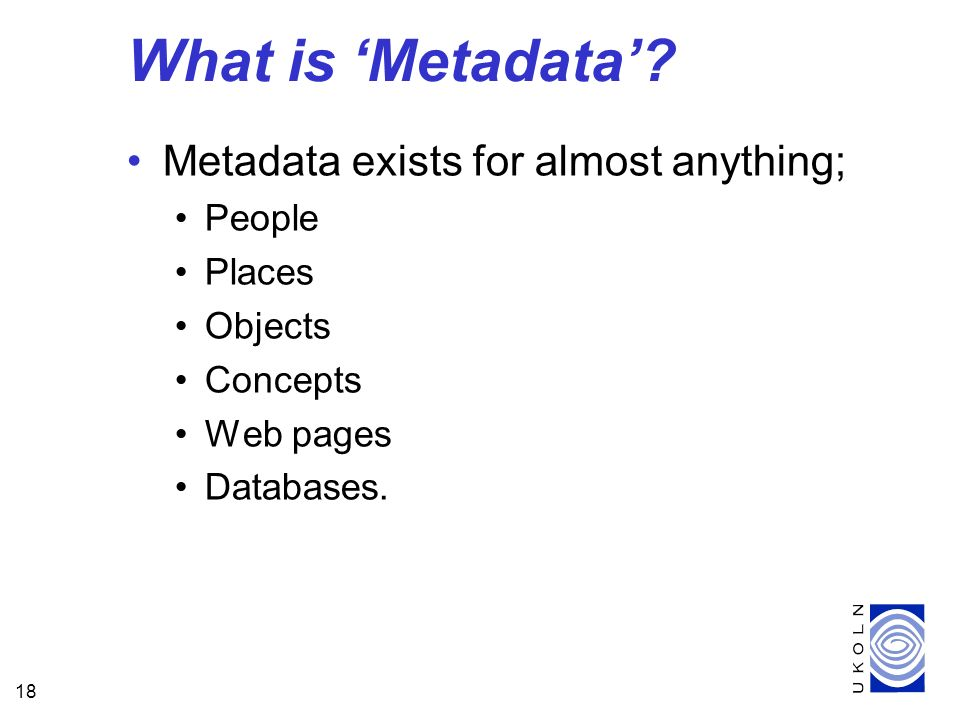 18 What is Metadata.
