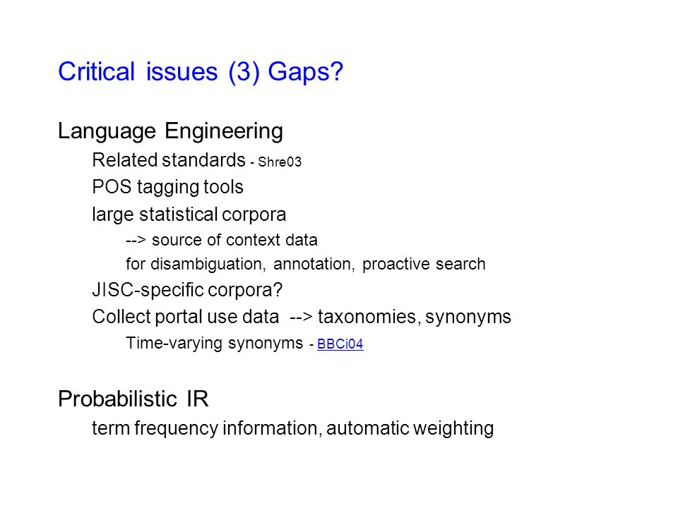 Critical issues (3) Gaps.