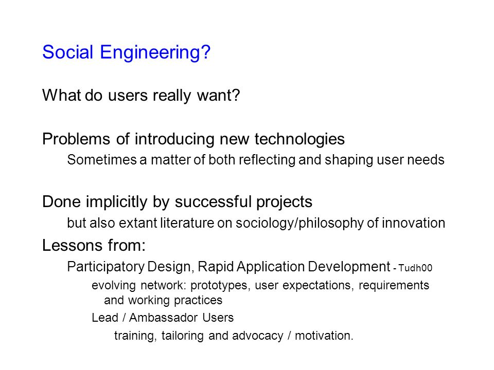 Social Engineering. What do users really want.