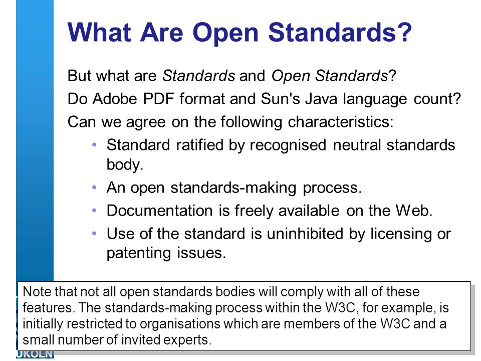 A centre of expertise in digital information management What Are Open Standards.