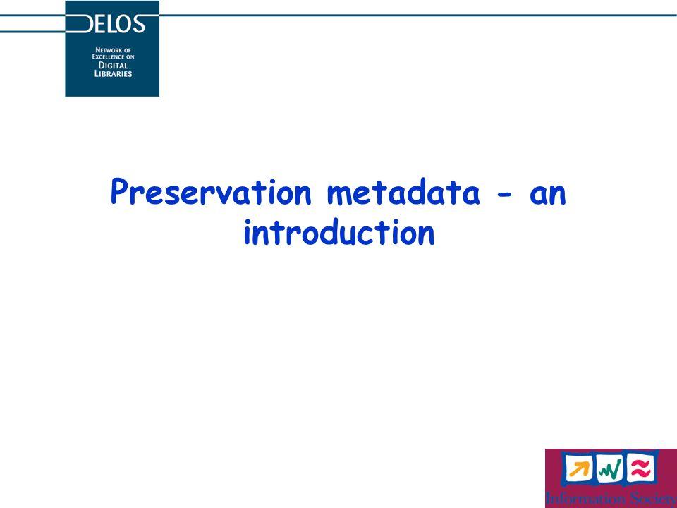 Preservation metadata - an introduction