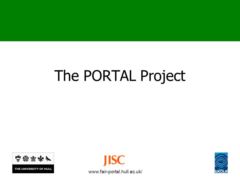 www.fair-portal.hull.ac.uk/ The PORTAL Project