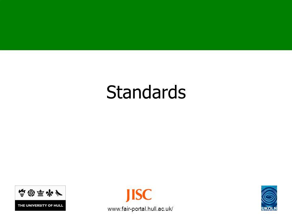 www.fair-portal.hull.ac.uk/ Standards
