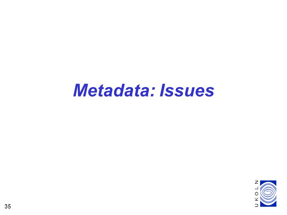 35 Metadata: Issues