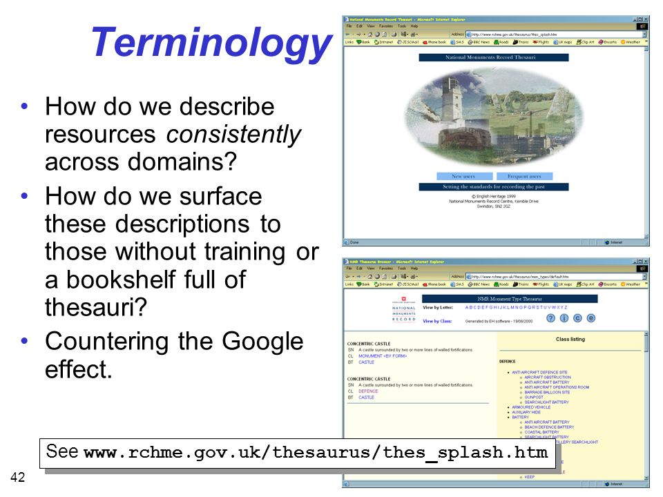 42 Terminology How do we describe resources consistently across domains? How do we surface these descriptions to those without training or a bookshelf