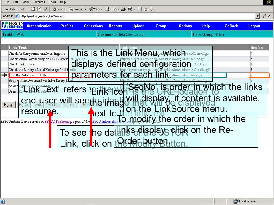 LinkSource Configuration © EBSCO Link Text refers to the words the end-user will see to identify the resource. Link Icon is the URL location to the im