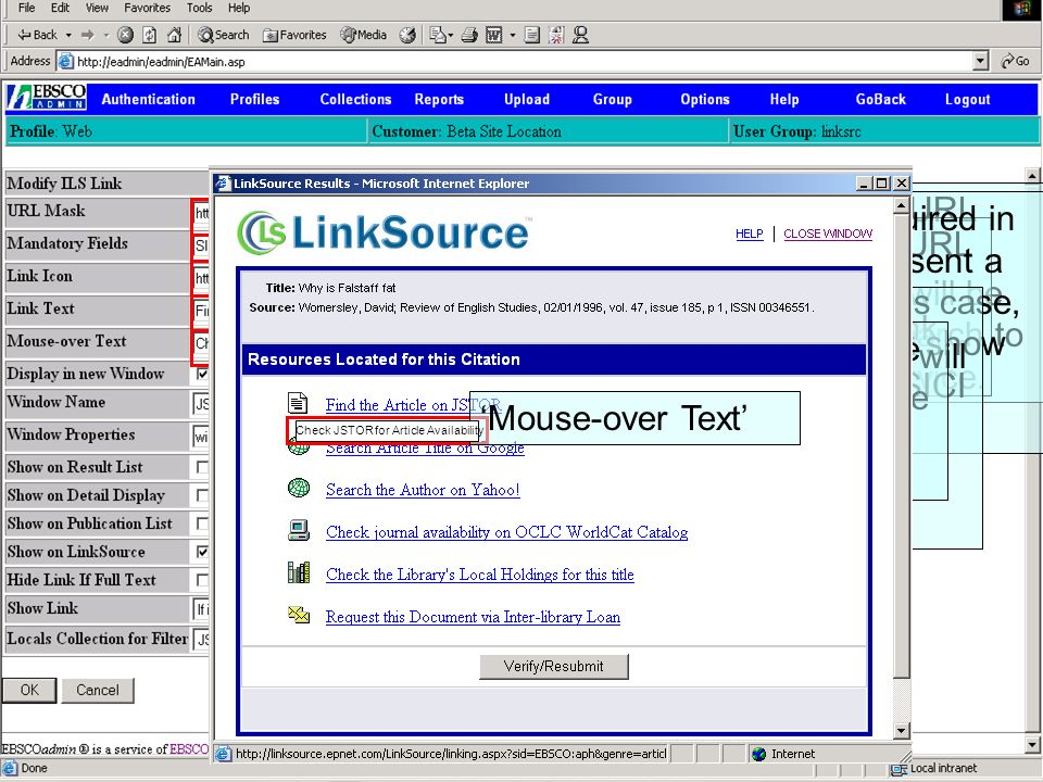 LinkSource Configuration © EBSCO Many of these parameters are used to control the Link display. URL Mask is the URL with embedded parameters, that wil