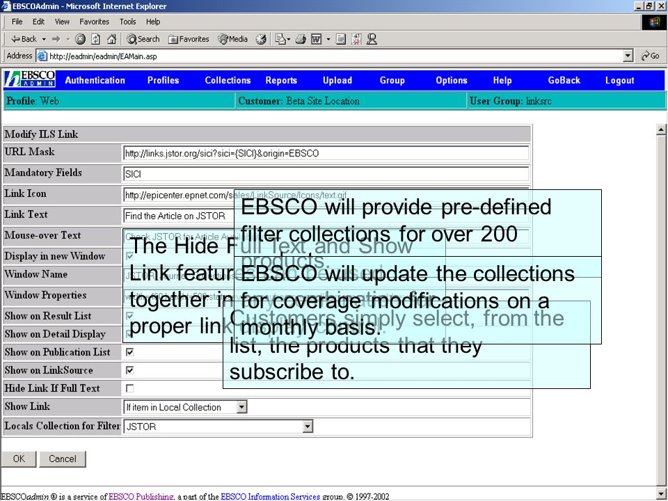 LinkSource Configuration © EBSCO The Hide Full Text and Show Link features can be used together in any combination for proper link display control. EB