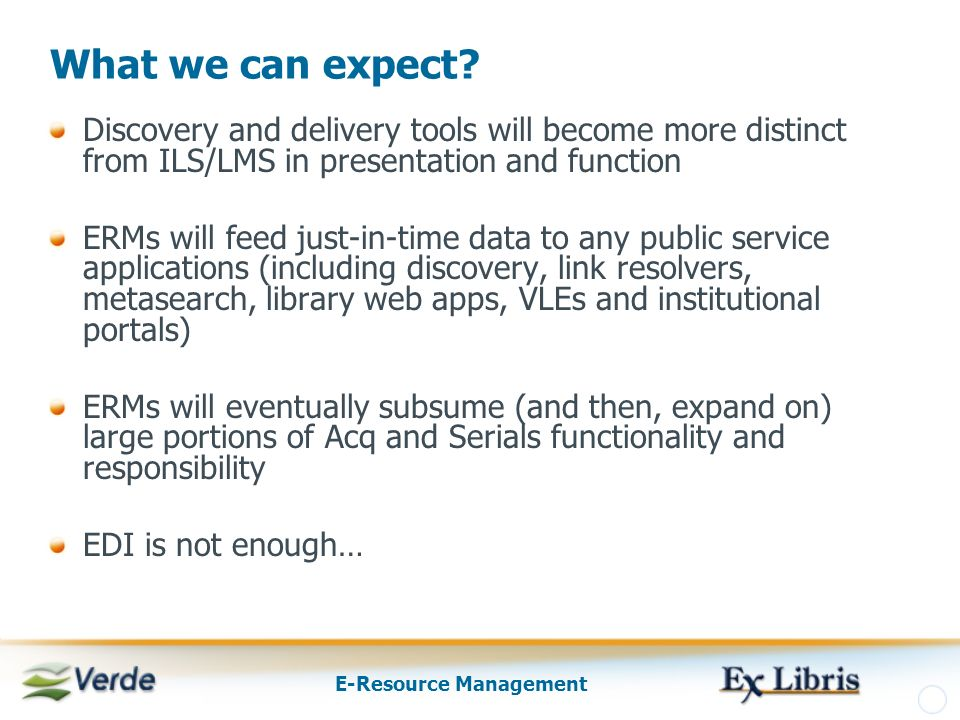 E-Resource Management What we can expect.