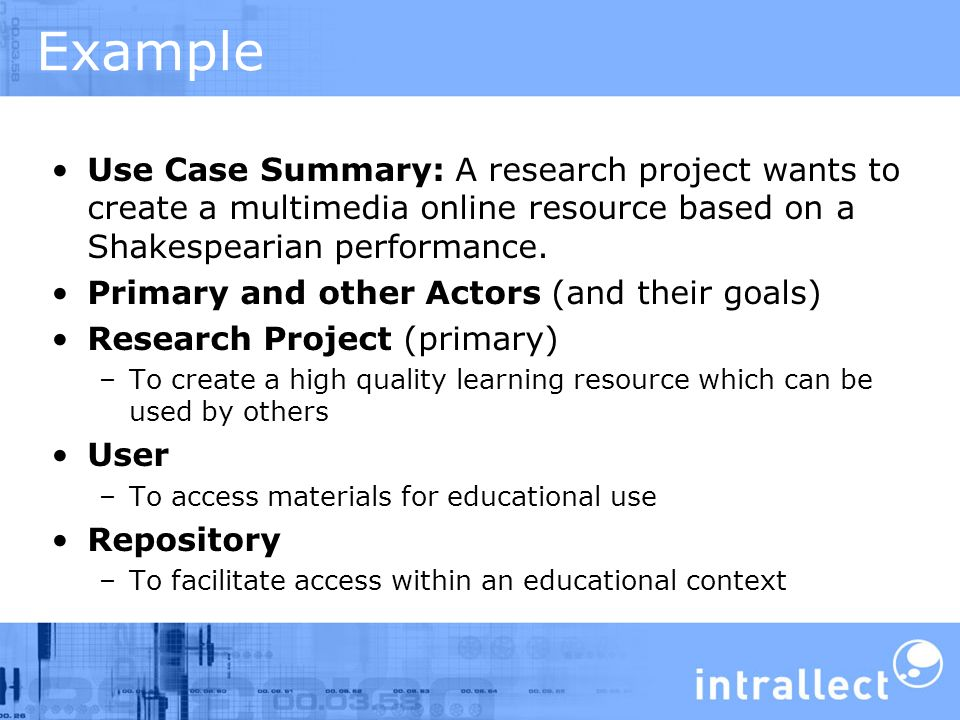 Example Use Case Summary: A research project wants to create a multimedia online resource based on a Shakespearian performance.