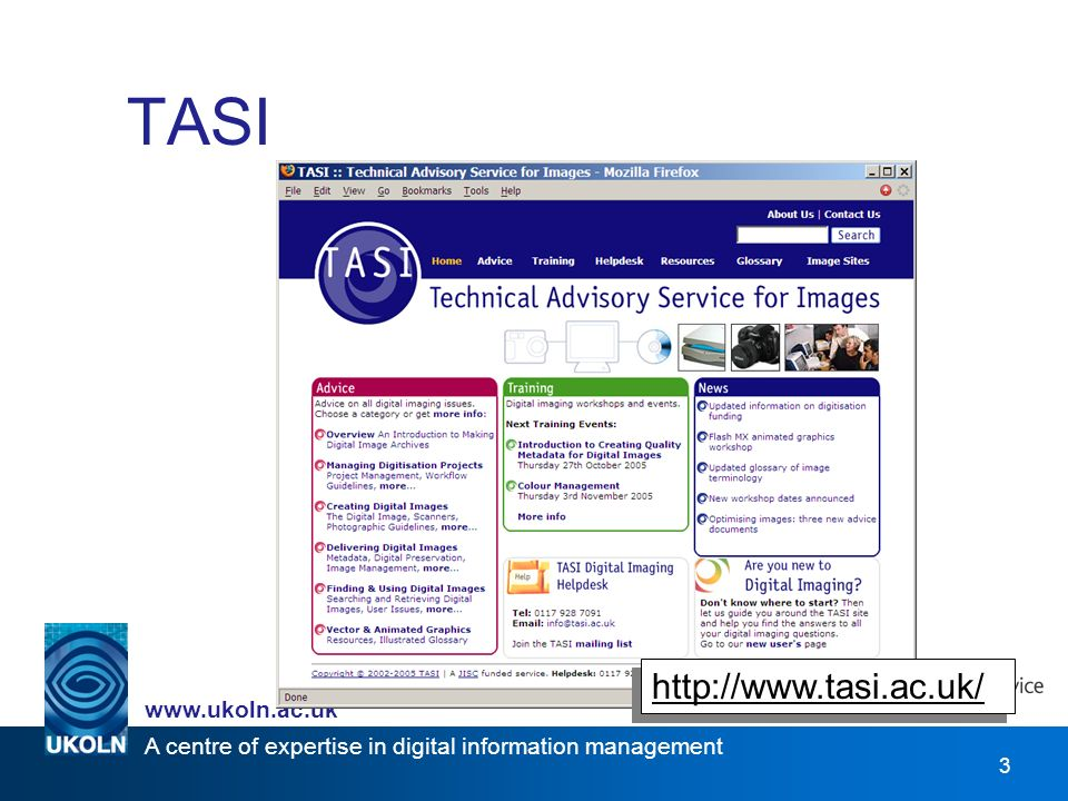 A centre of expertise in digital information management www.ukoln.ac.uk 3 TASI http://www.tasi.ac.uk/