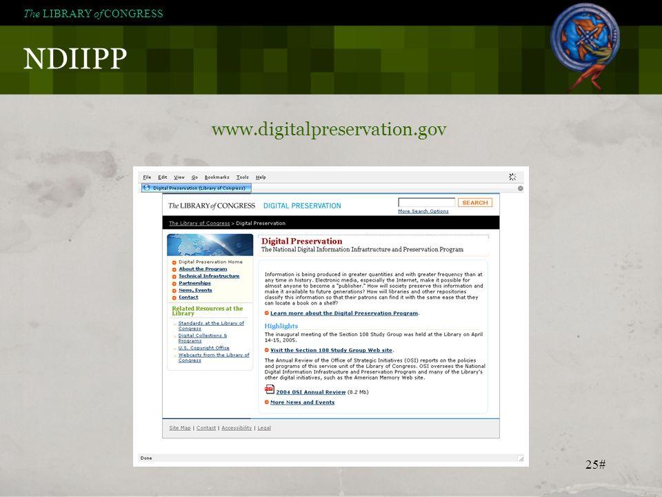 25# NDIIPP The LIBRARY of CONGRESS www.digitalpreservation.gov