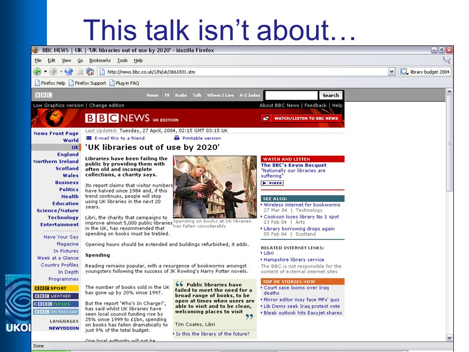 Public Library Web Managers Workshop, 20043 …and its not about