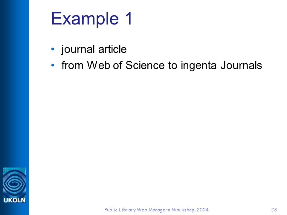 Public Library Web Managers Workshop, 200428 Example 1 journal article from Web of Science to ingenta Journals