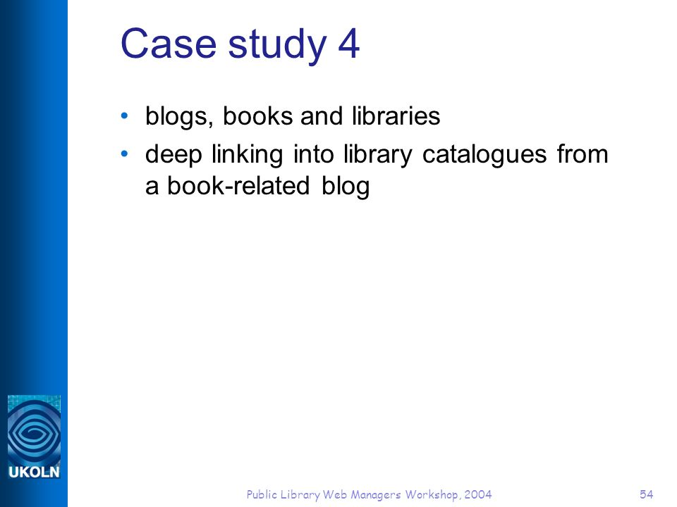 Public Library Web Managers Workshop, 200454 Case study 4 blogs, books and libraries deep linking into library catalogues from a book-related blog