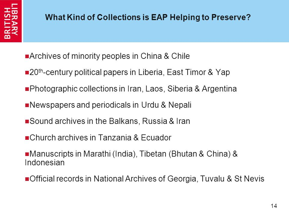 14 What Kind of Collections is EAP Helping to Preserve.
