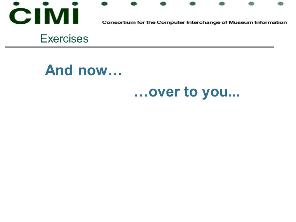 Exercises And now… …over to you...