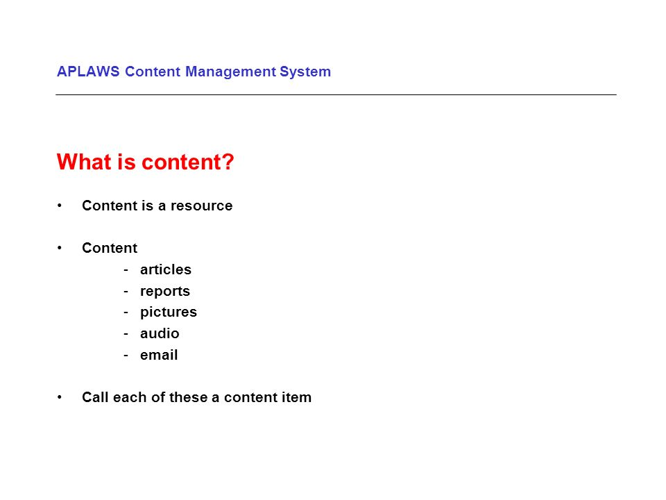 APLAWS Content Management System What is content.