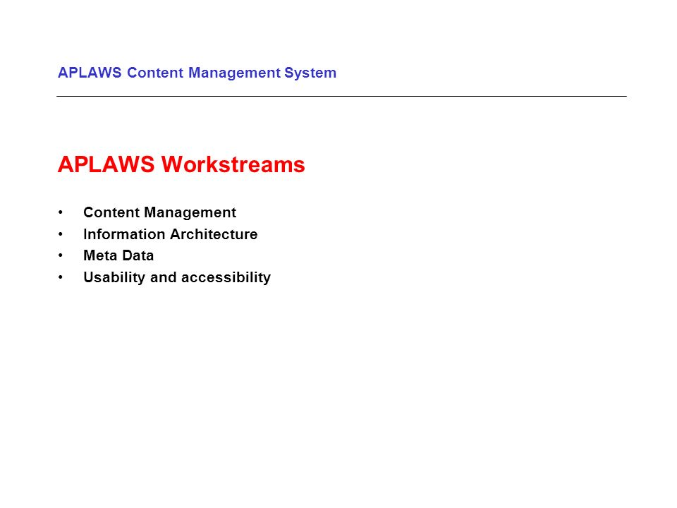 APLAWS Content Management System APLAWS Workstreams Content Management Information Architecture Meta Data Usability and accessibility