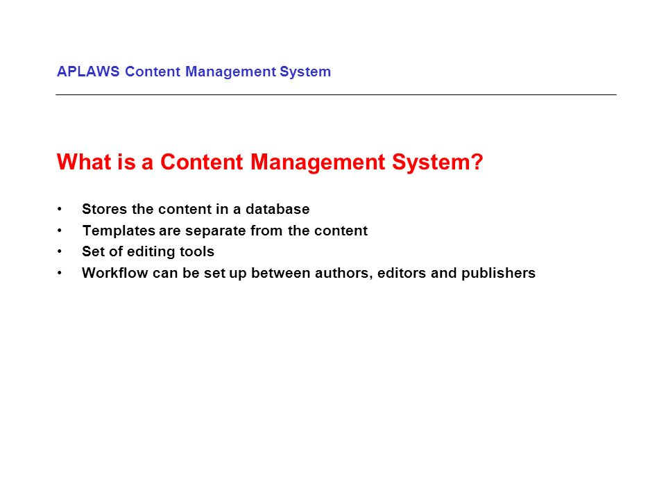 APLAWS Content Management System What is a Content Management System.