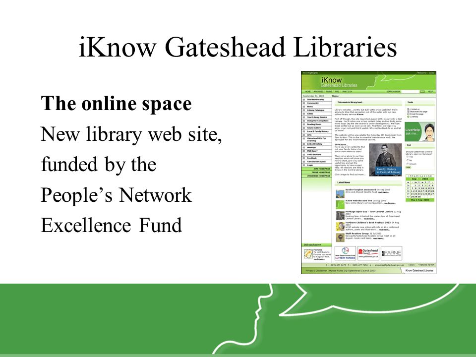 iKnow Gateshead Libraries The online space New library web site, funded by the Peoples Network Excellence Fund