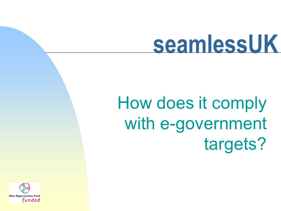 seamlessUK How does it comply with e-government targets